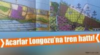Proje Kapsamında Acarlar Longozu'na Tren Hattı Gidecek.